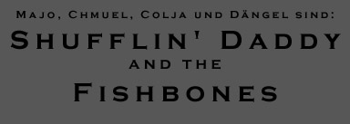 Shufflin` Daddy and the Fishbones
